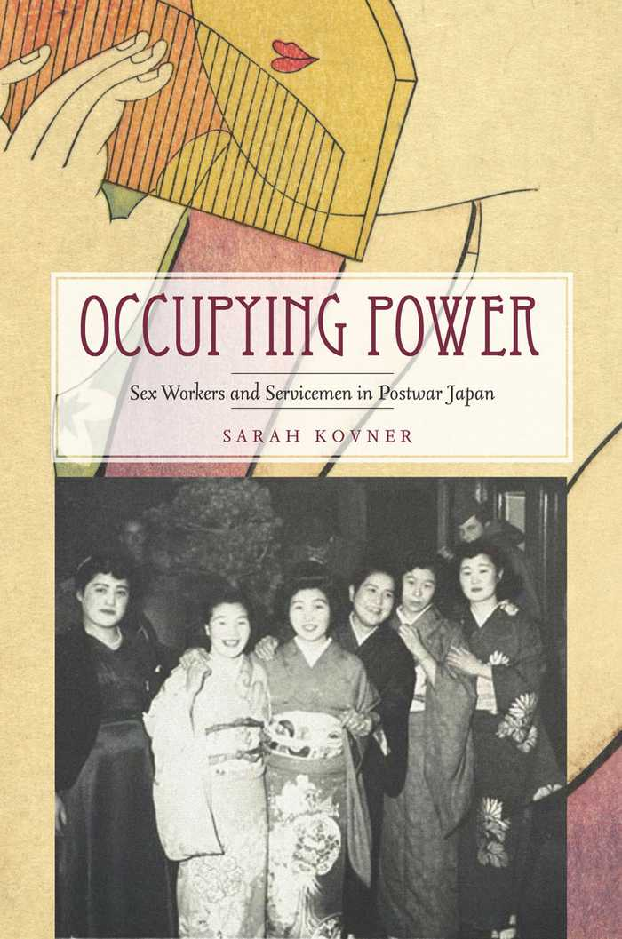 Occupying Power Sex Workers and Servicemen in Postwar Japan